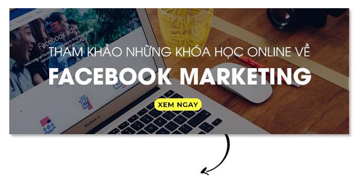 tham khảo những khóa học online về Facebook Marketing