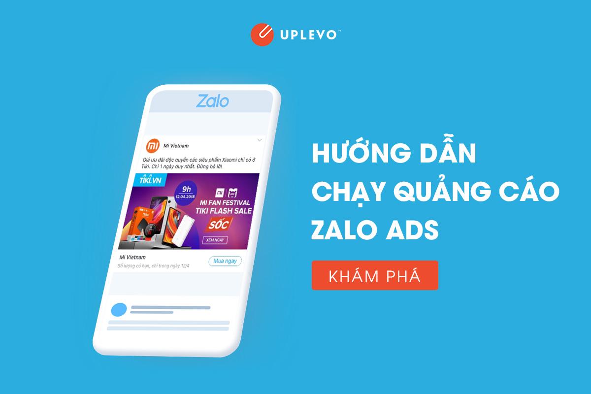 Hướng Dẫn Chạy Quảng Cáo Zalo, Zalo Ads Hiệu Quả - Uplevo Blog