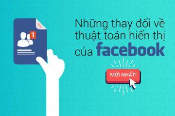những thay đổi về thuật toán Facebook mới nhất