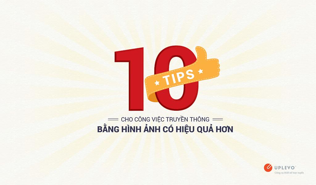 10 Tips Cho Công Việc Truyền Thông Bằng Hình Ảnh Hiệu Quả Hơn