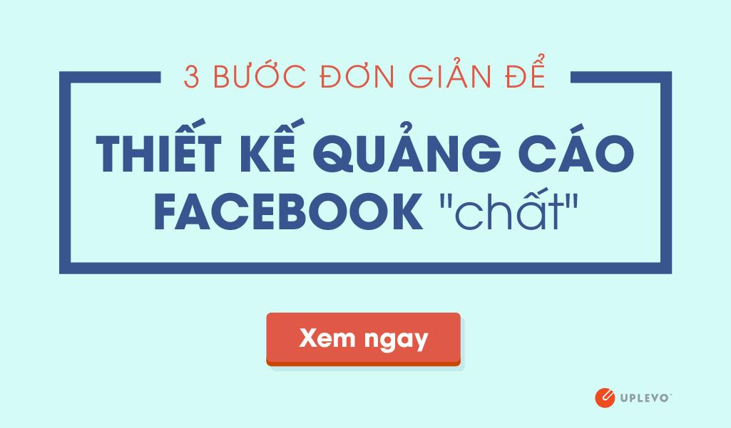 3 Bước Đơn Giản Để Thiết Kế Quảng Cáo Facebook Chất Lượng