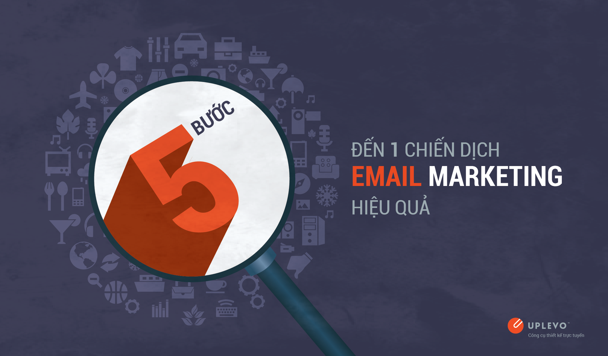 5 bước đến một chiến dịch email marketing hiệu quả