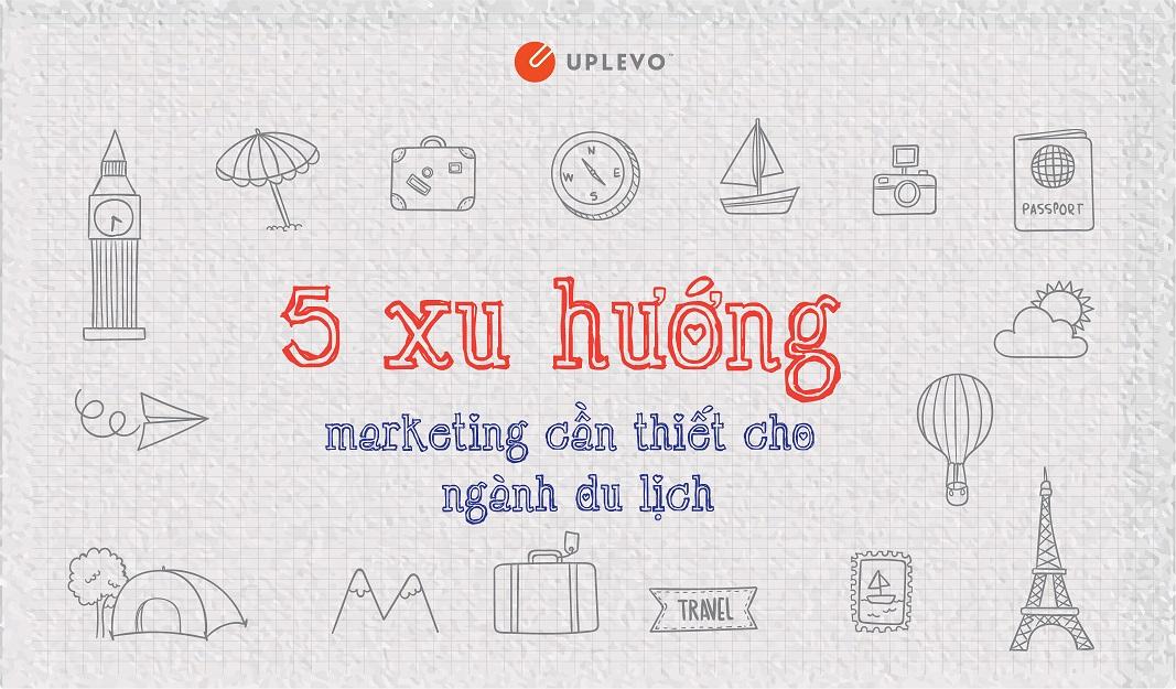 5 xu hướng marketing du lịch
