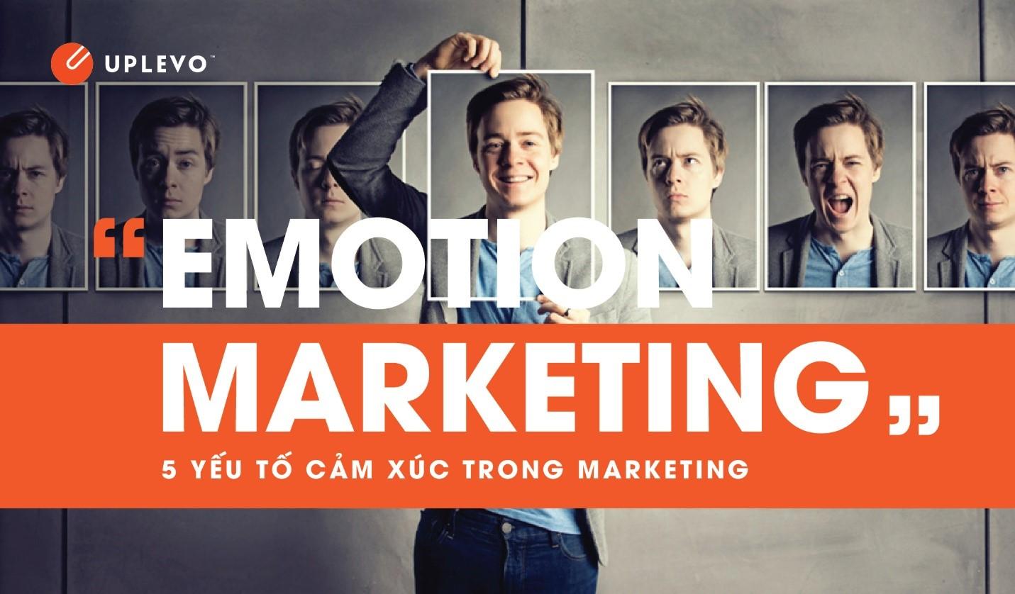 """""""Emotion Marketing"""" – 5 yếu tố cảm xúc trong marketing"""