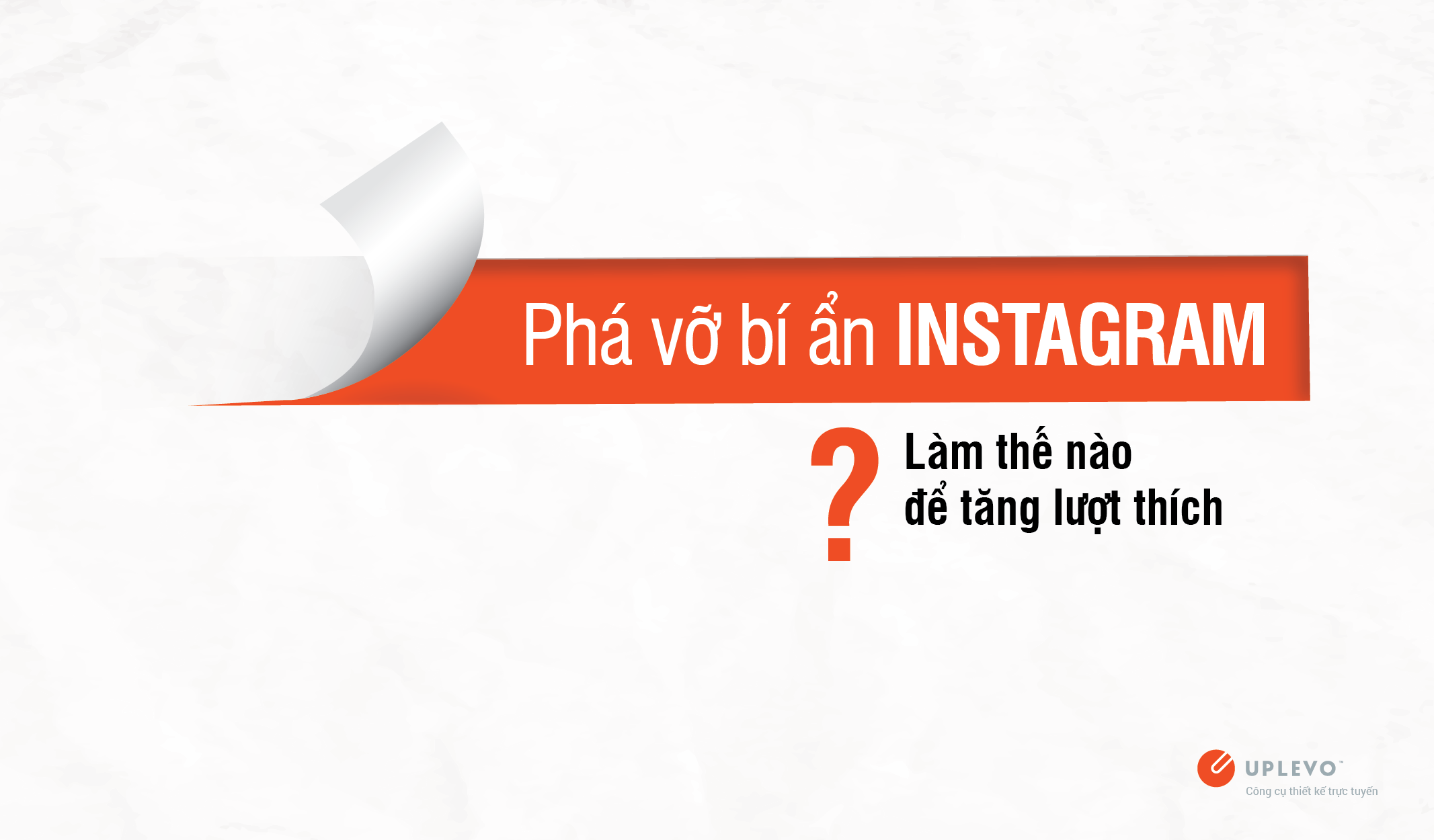 Phá Vỡ Bí Ẩn Instagram: Làm Thế Nào Để Tăng Lượt Thích?