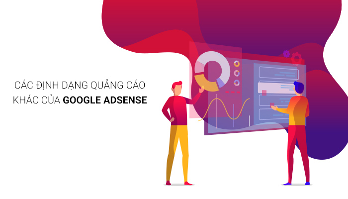 các định dạng quảng cáo khác của Google Adsense