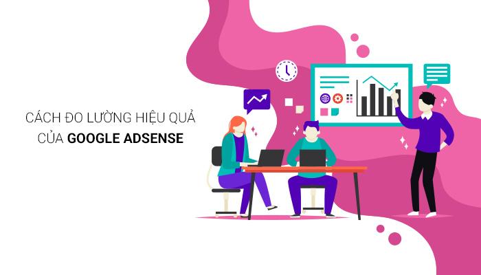 cách đo lường hiệu quả của Google Adsense