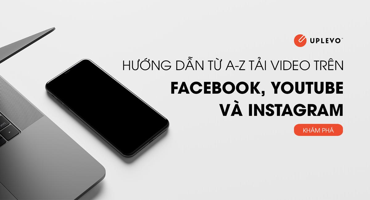 cách tải video trên Facebook Youtube và Instagram