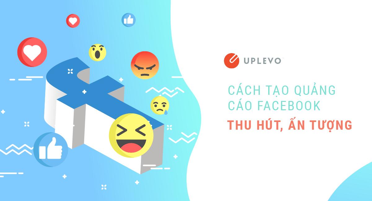 cách tạo quảng cáo Facebook thu hút