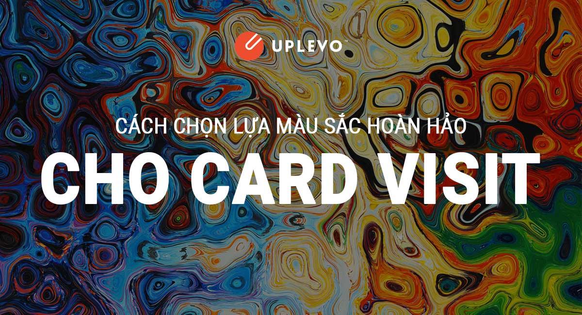 Chọn Lựa Màu Sắc Hoàn Hảo Cho Card Visit Của Bạn