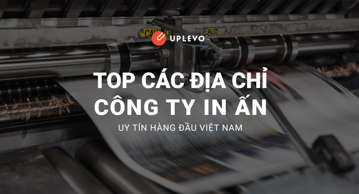 Top Những Công Ty In Ấn Chất Lượng Hàng Đầu Việt Nam
