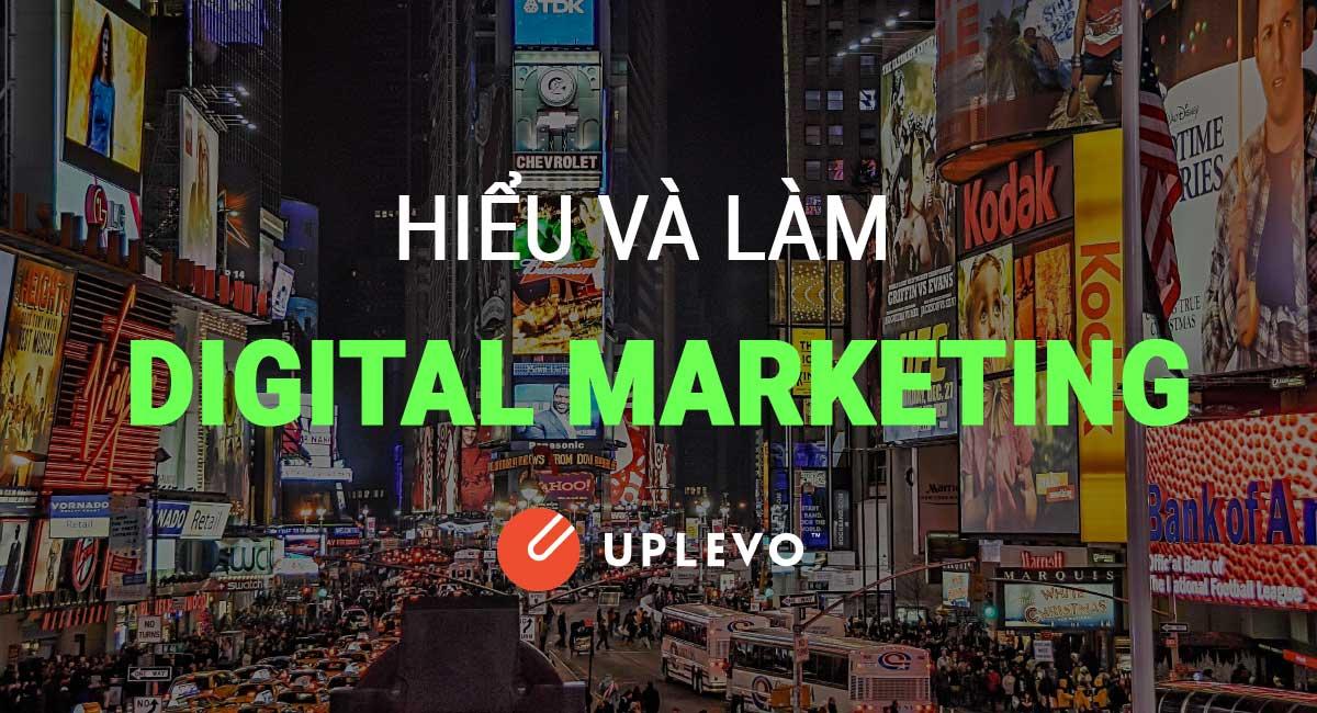 Hiểu Và Làm Digital Marketing – Digital Marketing Là Gì?