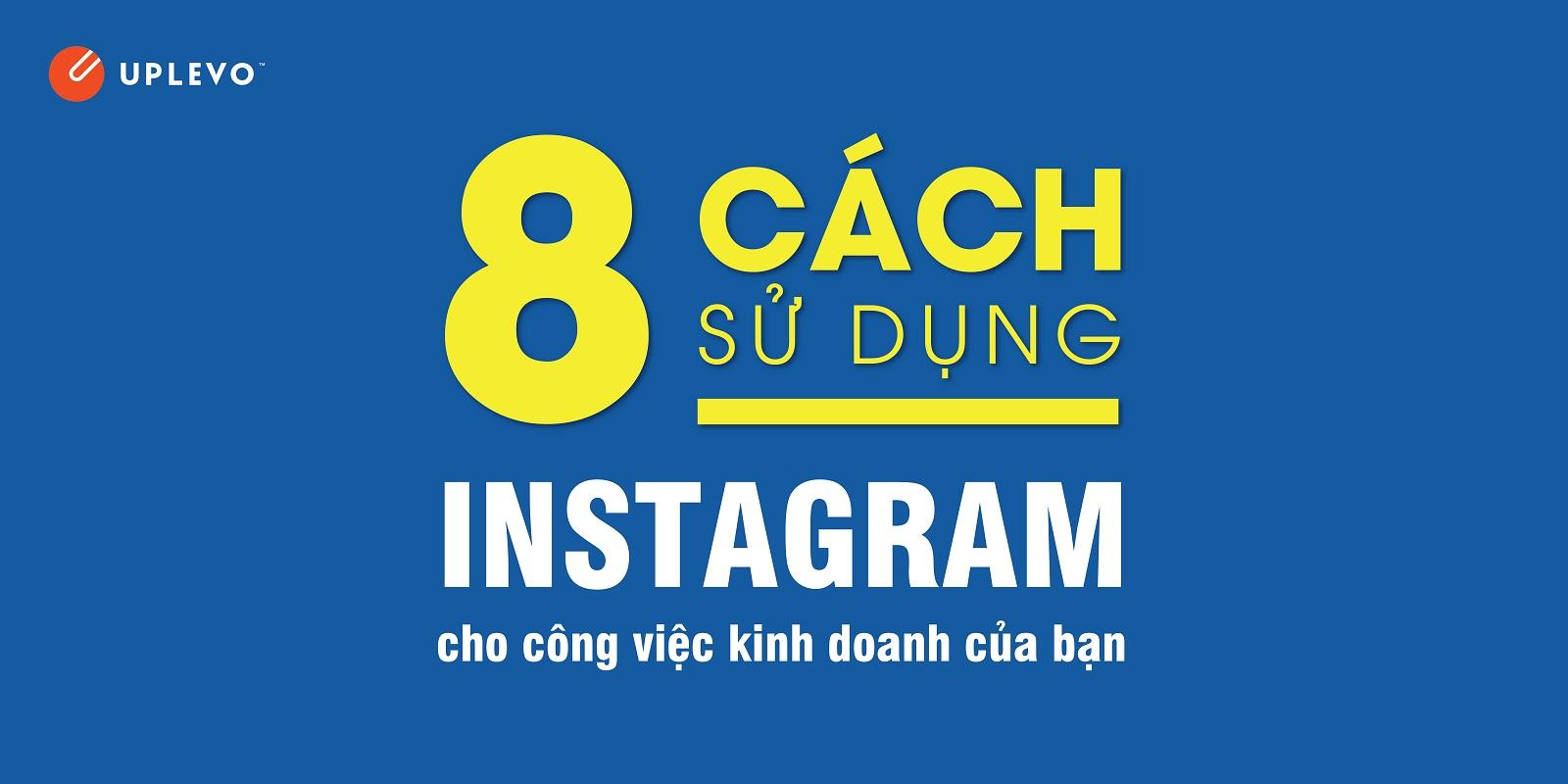 8 ý tưởng sử dụng hình ảnh quảng cáo instagram