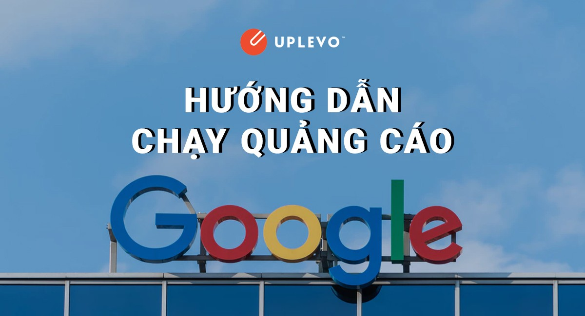 Hướng Dẫn Chạy Quảng Cáo Google Adwords - Ads | Cơ Bản
