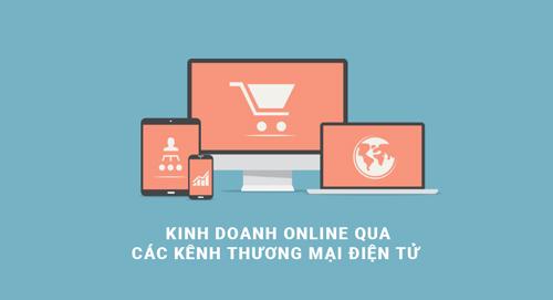 kinh doanh online qua các kênh thương mại điện tử