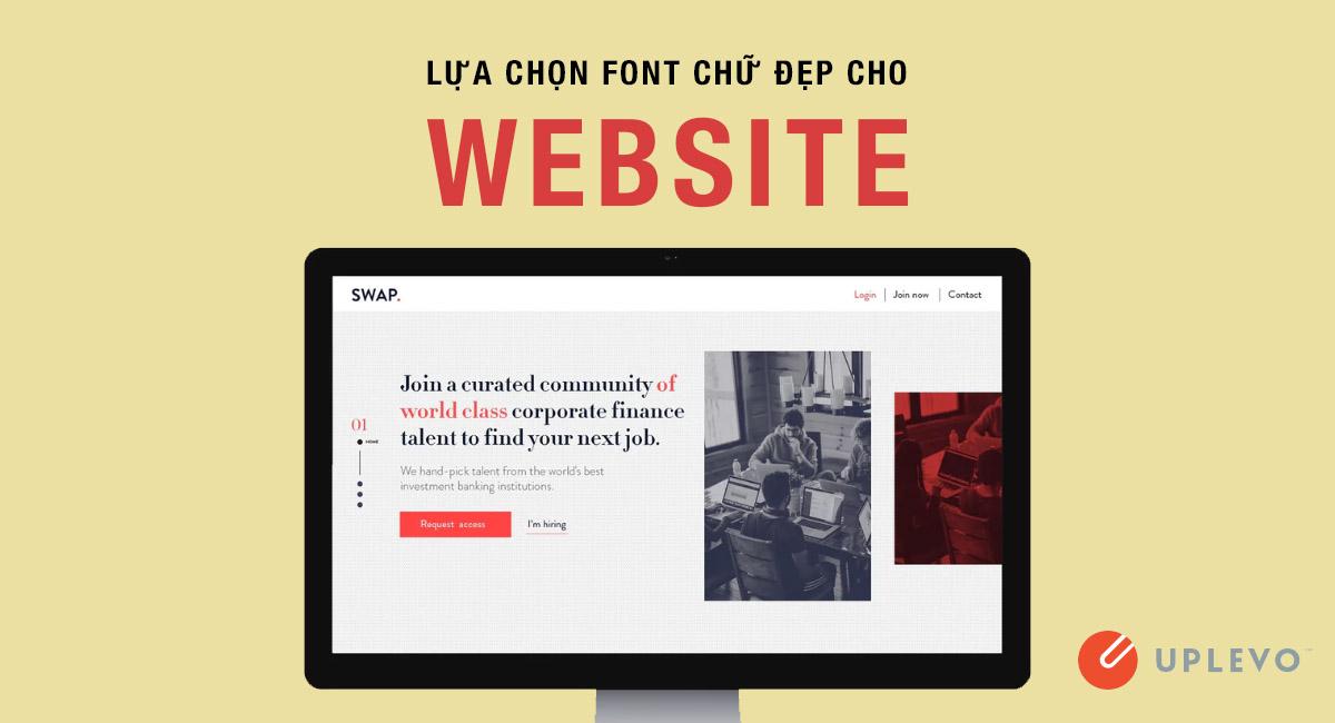 Cách Lựa Chọn Font Chữ Hoàn Hảo Cho Website