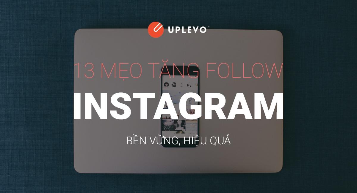 13 Mẹo Tăng Follow Instagram Xịn Bạn Cần Biết