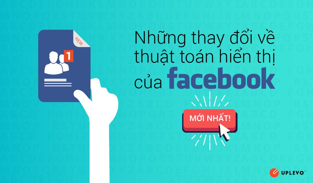 những thay đổi mới nhất về thuật toán hiển thị của Facebook