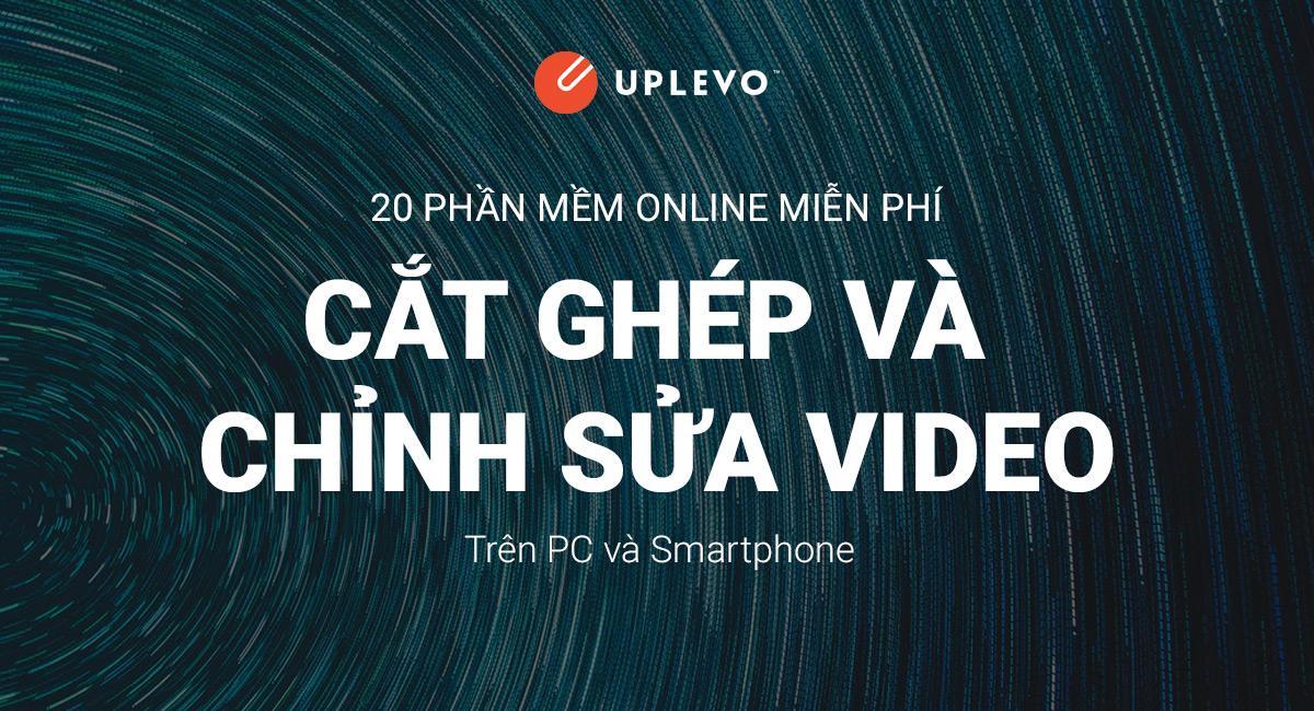 20 Phần Mềm Làm, Cắt Ghép, Chỉnh Sửa Video Online Miễn Phí