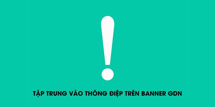 tập trung vào thông điệp trên banner GDN
