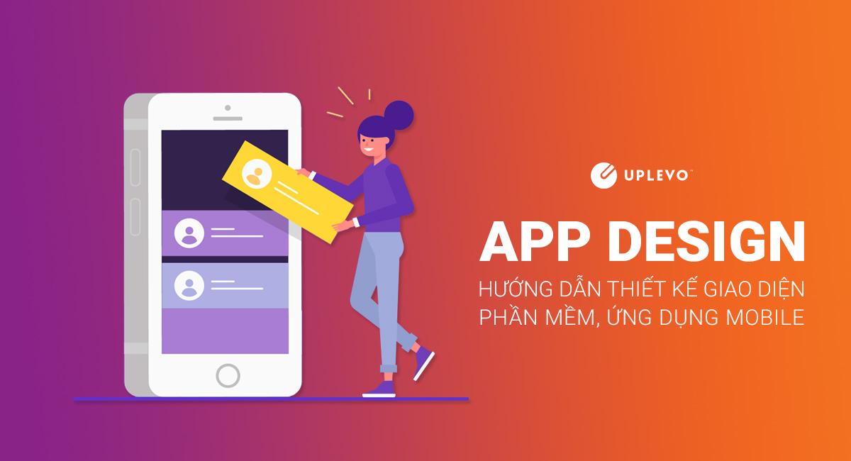 [App Design] Thiết Kế Giao Diện Phần Mềm, Ứng Dụng Mobile