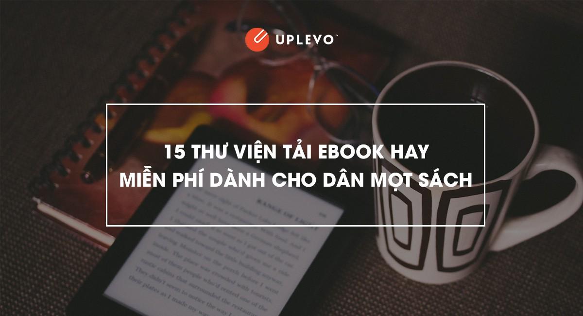 15 Thư Viện Tải Ebook Hay Miễn Phí Dành Cho Dân Mọt Sách