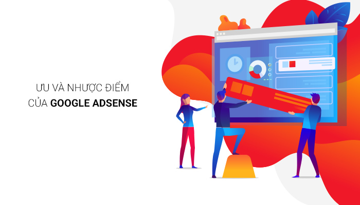 ưu và nhược điểm của Google Adsense