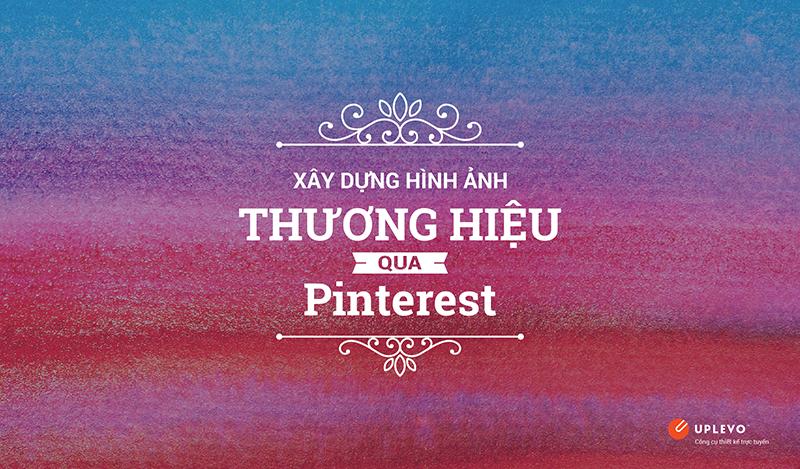 xây dựng hình ảnh thương hiệu qua Pinterest