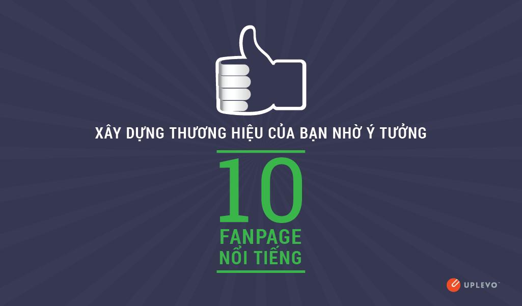 xây dựng thương hiệu của bạn nhờ ý tưởng của 10 fanpage