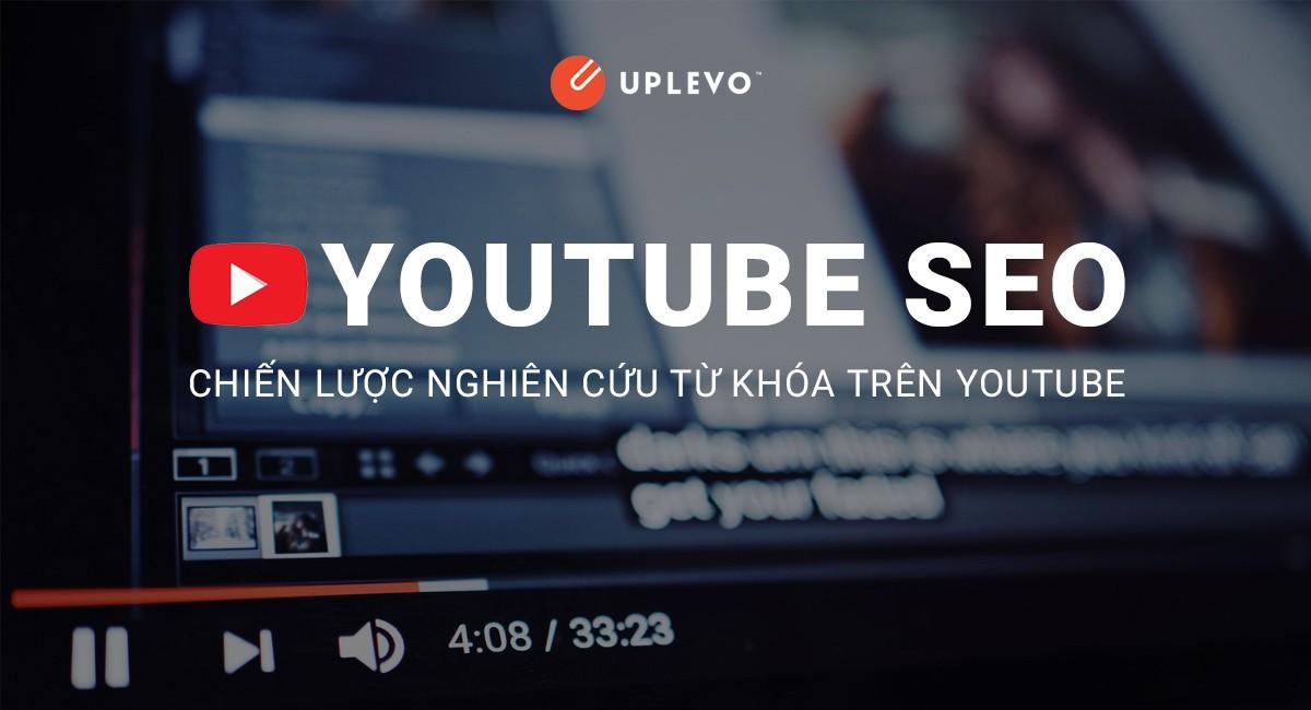 Youtube SEO - Chiến Lược Nghiên Cứu Từ Khóa Youtube